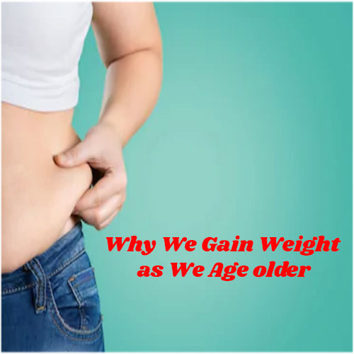 Why We Gain Weight as We Age older